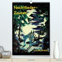 Nachtlieder-Zauber (Premium, hochwertiger DIN A2 Wandkalender 2021, Kunstdruck in Hochglanz) von Brück,  Ulrike