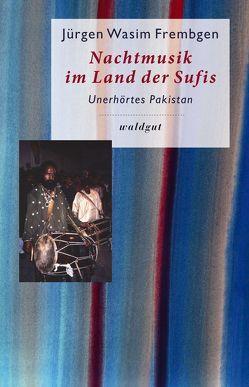 Nachtmusik im Land der Sufis von Frembgen,  Jürgen W