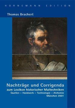 """Nachträge und Corrigenda zum """"Lexikon historischer Maltechniken. Quellen – Handwerk – Technologie – Alchemie"""" von Brachert,  Thomas"""