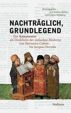 Nachträglich, grundlegend von Kilcher,  Andreas, Weissberg,  Liliane