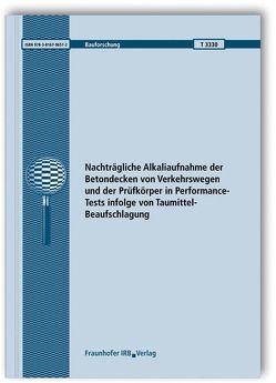 Nachträgliche Alkaliaufnahme der Betondecken von Verkehrswegen und der Prüfkörper in Performance-Tests infolge von Taumittel-Beaufschlagung. Abschlussbericht. von Franke,  L., Jehn,  C., Schmidt-Döhl,  F.