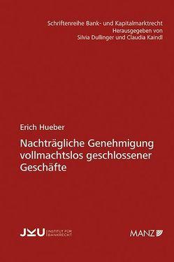 Nachträgliche Genehmigung vollmachtslos geschlossener Geschäfte von Hueber,  Erich