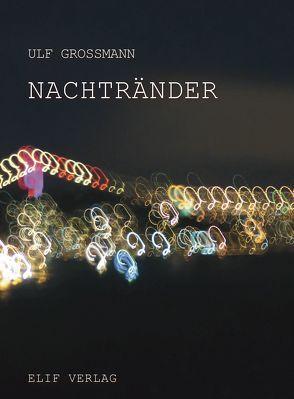 Nachtränder von Grossmann,  Ulf