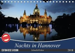 Nachts in Hannover (Tischkalender 2018 DIN A5 quer) von SchnelleWelten,  k.A.