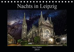 Nachts in Leipzig (Tischkalender 2019 DIN A5 quer) von Winkler,  Mario