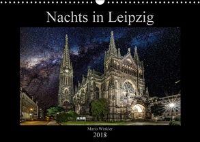 Nachts in Leipzig (Wandkalender 2018 DIN A3 quer) von Winkler,  Mario