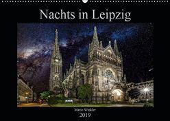 Nachts in Leipzig (Wandkalender 2019 DIN A2 quer) von Winkler,  Mario
