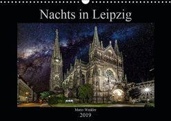 Nachts in Leipzig (Wandkalender 2019 DIN A3 quer) von Winkler,  Mario