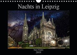 Nachts in Leipzig (Wandkalender 2019 DIN A4 quer) von Winkler,  Mario