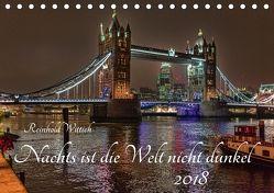 Nachts ist die Welt nicht dunkel (Tischkalender 2018 DIN A5 quer) von Wittich,  Reinhold