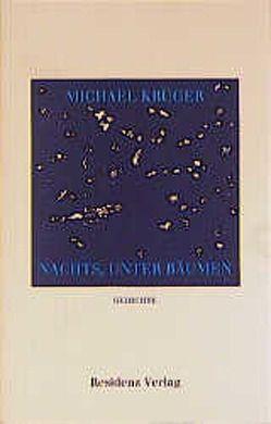 Nachts, unter Bäumen von Krüger,  Michael