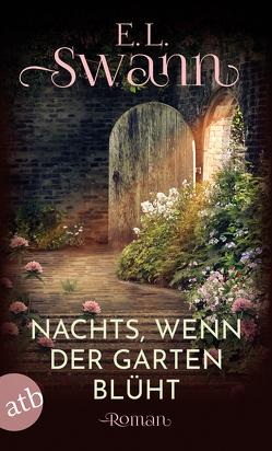 Nachts, wenn der Garten blüht von Pänke,  Hedda, Swann,  E. L.