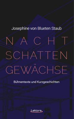 Nachtschattengewächse von von Blueten Staub,  Josephine