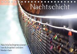 Nachtschicht – Nächtliche Impressionen vom Ruhrgebiet und dem Niederrhein (Tischkalender 2018 DIN A5 quer) von Daus,  Christine