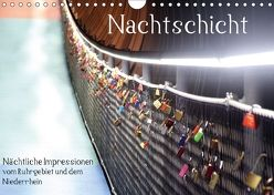Nachtschicht – Nächtliche Impressionen vom Ruhrgebiet und dem Niederrhein (Wandkalender 2018 DIN A4 quer) von Daus,  Christine