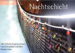 Nachtschicht – Nächtliche Impressionen vom Ruhrgebiet und dem Niederrhein (Wandkalender 2019 DIN A2 quer)