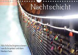 Nachtschicht – Nächtliche Impressionen vom Ruhrgebiet und dem Niederrhein (Wandkalender 2019 DIN A4 quer) von Daus,  Christine