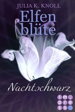 Nachtschwarz (Elfenblüte, Spin-off) von Knoll,  Julia Kathrin