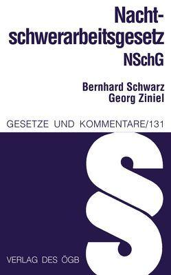 Nachtschwerarbeitsgesetz von Schwarz,  Bernhard, Ziniel,  Georg