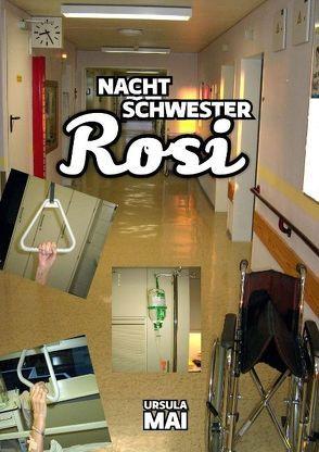 Nachtschwester Rosi von Mai,  Ursula