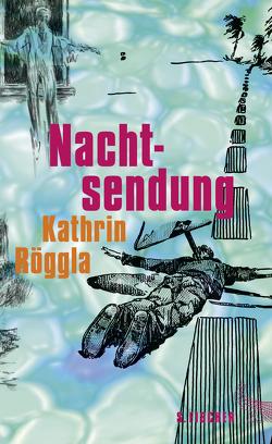Nachtsendung von Röggla,  Kathrin