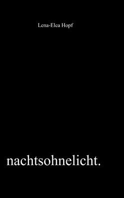 nachtsohnelicht von Hopf,  Lena-Elea