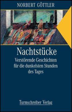 Nachtstücke von Eberlein,  Klaus, Göttler,  Norbert