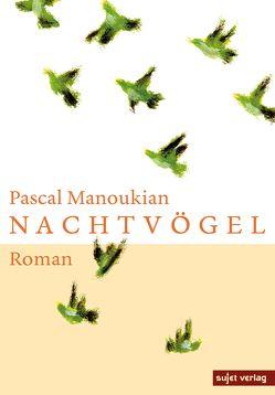 Nachtvögel von Manoukian,  Pascal
