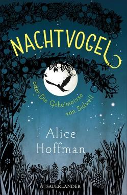Nachtvogel oder Die Geheimnisse von Sidwell von Hoffman,  Alice, Schmidt,  Sibylle