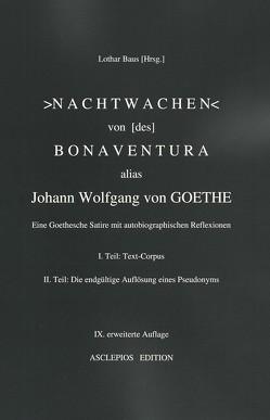 Nachtwachen von [des] Bonaventura, alias Johann Wolfgang von Goethe von Baus,  Lothar, Goethe,  Johann Wolfgang von