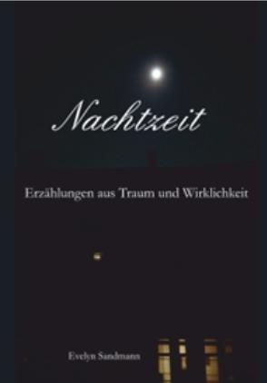Nachtzeit von Sandmann,  Evelyn, Sandmann,  Hans - Georg E., Wesemann,  Esther