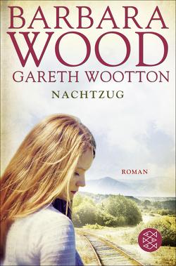 Nachtzug von Wood,  Barbara, Wootton,  Gareth