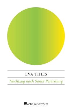 Nachtzug nach Sankt Petersburg von Thies,  Eva