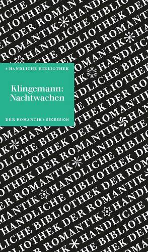 Nachwachen von Bonaventura von Klingemann,  August, Neumeyer,  Harald