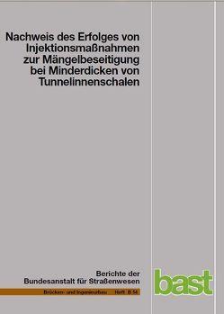 Nachweis des Erfolges von Injektionsmaßnahmen zur Mängelbeseitigung bei Minderdicken von Tunnelinnenschalen von Berthold,  G, Lähner,  H, Rath,  E