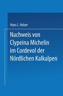 Nachweis von Clypeina Michelin im Cordevol der Nördlichen Kalkalpen von Holzer,  Hans L