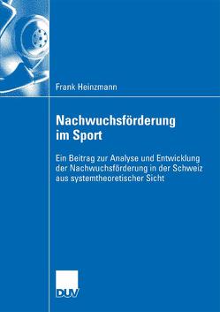 Nachwuchsförderung im Sport von Heinzmann,  Frank