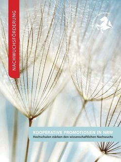 Nachwuchsförderung: Kooperative Promotionen in NRW von Lange,  Anna Maria, Mager,  Birgit, Schulze,  Svenja, Sternberg,  Martin