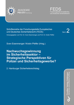 Nachwuchsgewinnung im Sicherheitssektor – Strategische Perspektiven für Polizei und Sicherheitsgewerbe? von Eisenmenger,  Sven