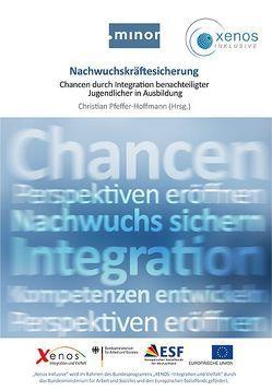 Nachwuchskräftesicherung – Chancen durch Integration benachteiligter Jugendlicher in Ausbildung von Pfeffer-Hoffmann,  Christian
