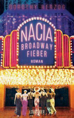 Nacia – Broadway Fieber von Herzog,  Dorothy, von Koppenfels,  Johanna