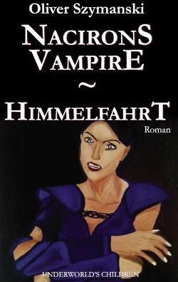Nacirons Vampire – Himmelfahrt von Szymanski,  Oliver