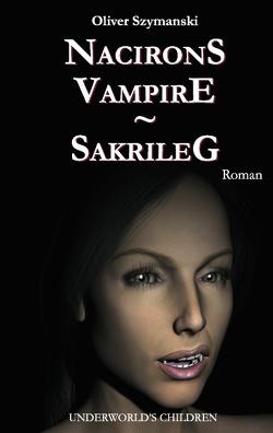 Nacirons Vampire – Sakrileg von Szymanski,  Oliver