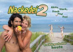 Nackedei 2: Aktiv, Stark, Frech und Frei von Sander,  Norbert
