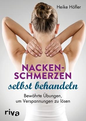Nackenschmerzen selbst behandeln von Höfler,  Heike