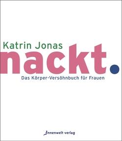 nackt. von Jonas,  Katrin