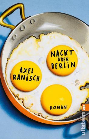 Nackt über Berlin von Ranisch,  Axel