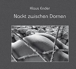 Nackt zwischen Dornen von Ender,  Klaus