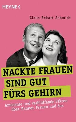Nackte Frauen sind gut fürs Gehirn von Schmidt,  Claus-Eckart