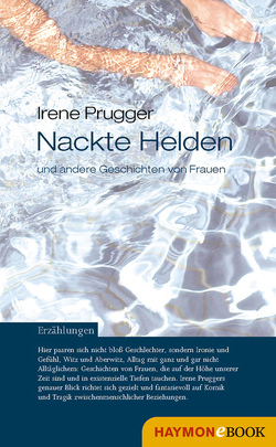 Nackte Helden und andere Geschichten von Frauen von Prugger,  Irene